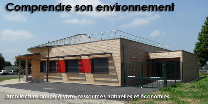 Comprendre son environnement - Architectures douces à vivre, ressources naturelles et économies - Atria Architectes à Auxerre, Bourgogne